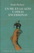 Un Pie En Lo Alto y Otras Encerronas [Spanish]