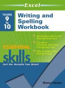 EXCEL ESSENTIAL SKILLS - WRITING & SPELLING WORKBOOK YEARS 9–10
