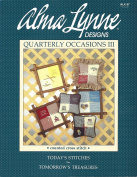 Alma Lynn Designs Quarterly Occasions III Counted Cross Stitch Brochure Wedding, God Bless America, Welcome Neighbour, Summer, Anniversary, First Day of School, Alphabet & Numbers ALX-37