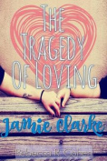 The Tragedy of Loving Jamie Clarke