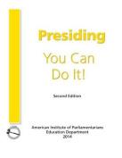 Presiding: You Can Do It!