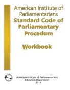 AIP Standard Code of Parliamentary Procedure Workbook