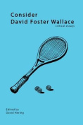 Consider David Foster Wallace