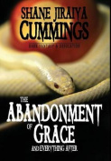 The Abandonment of Grace and Everything After