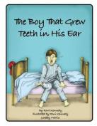 The Boy That Grew Teeth in His Ear