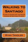 Walking to Santiago