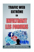 Trafic Web Extreme En Infiltrant Les Forums [FRE]
