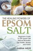 The Healing Powers of Epsom Salt