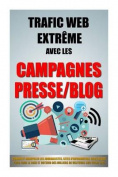Trafic Web Extreme Avec Les Campagnes Presse/Blog [FRE]
