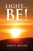 Light...Be!