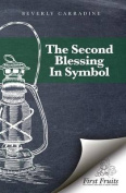 The Second Blessing in Symbol