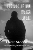 The Man of God Walks Alone