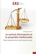Le Contrat Dentreprise Et La Propriete Intellectuelle [FRE]