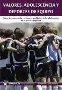 Valores, Adolescencia y Deportes de Equipo [Spanish]