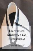 Lo Que Nos Molesta a Las Enfermeras [Spanish]