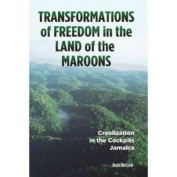 Transformations of Freedom in the Land of the Maroons
