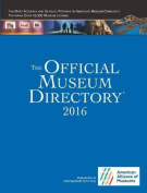 Official Museum Directory 46th Edition 2016