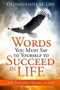 Words You Must Say to Yourself to Succeed in Life