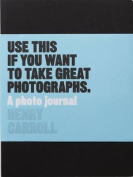 Use This If You Want to Take Great Photographs