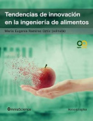 Tendencias de Innovacion En La Ingenieria de Alimentos [Spanish]