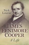James Fenimore Cooper: A Life