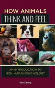 How Animals Think and Feel