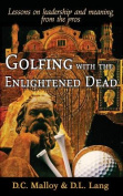 Golfing with the Enlightened Dead
