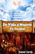 de Vida O Muerte Tu Decides! [Spanish]