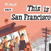 This Is San Francisco 2017 Wall Calendar