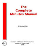 The Complete Minutes Manual