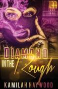 Diamond in a Rough
