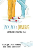 Jackjack & Junebug  : A Love Song in Poems and Posts