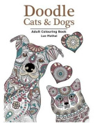 Doodle Cats & Dogs  : Adult Colouring Book