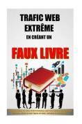 Trafic Web Extreme En Creant Un Faux Livre [FRE]