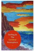Surfing in the Cerebral Hemisphere