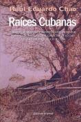 Raices Cubanas [Spanish]