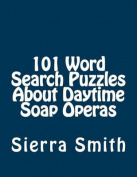 101 Word Search Puzzles about Daytime Soap Operas