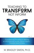 Teaching to Transform Not Inform 1