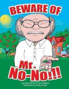 Beware of Mr. No-No!!!