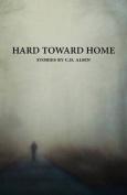 Hard Toward Home