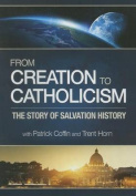 From Creation to Catholicism [Audio]