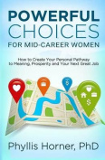 Powerful Choices for Mid-Career Women