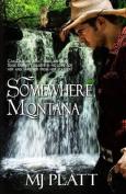 Somewhere Montana