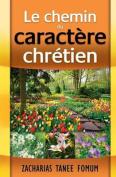 Le Chemin Du Caractere Chretien [FRE]