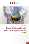 Etude de La Qualite Des Eaux de La Lagune Sud de Tunis [FRE]