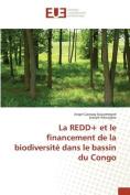 La Redd+ Et Le Financement de La Biodiversite Dans Le Bassin Du Congo [FRE]