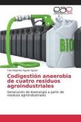 Codigestion Anaerobia de Cuatro Residuos Agroindustriales [Spanish]