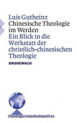 Chinesische Theologie Im Werden [GER]