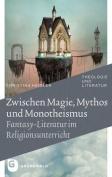 Zwischen Magie, Mythos Und Monotheismus [GER]