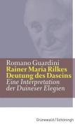 Rainer Maria Rilkes Deutung Des Daseins [GER]